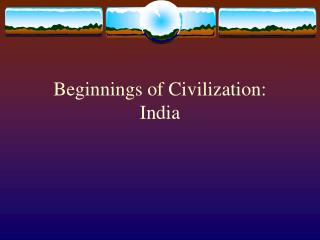 Beginnings of Civilization: India