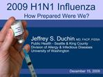 2009 H1N1 Influenza      How Prepared Were We