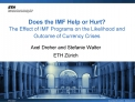 Does the IMF Help or Hurt  The Effect of IMF Programs on the Likelihood and Outcome of Currency Crises