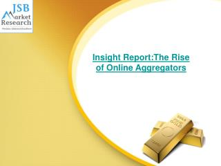 Insight Report: The Rise of Online Aggregators