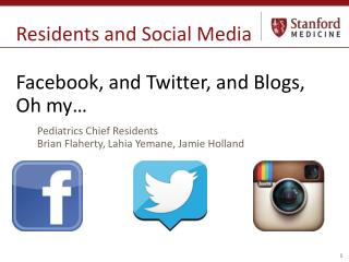 Residents and Social Media Facebook, and Twitter, and Blogs,  Oh my…