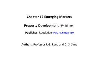 Chapter  12  Emerging  Markets Property Development ( 6 th  Edition)