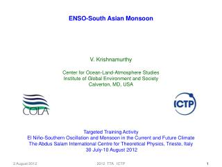 ENSO-South Asian  Monsoon V. Krishnamurthy Center for Ocean-Land-Atmosphere Studies