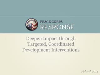 Deepen Impact  through  Targeted, Coordinated  Development Interventions