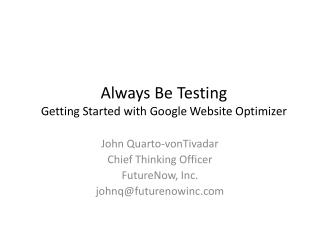 Always Be Testing  Getting Started with Google Website Optimizer