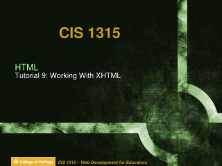 HTML Tutorial  9:  Working With  XHTML