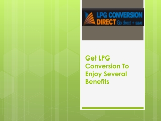 Get LPG Conversion To Enjoy Several Benefits
