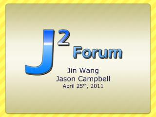 Jin Wang Jason Campbell April 25 th , 2011