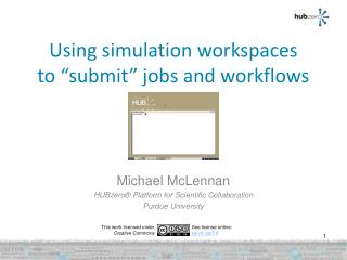 "Using simulation workspaces to ""submit"" jobs and workflows"