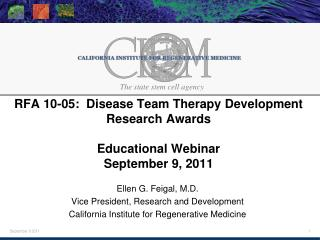 Ellen G. Feigal, M.D. Vice President, Research and Development