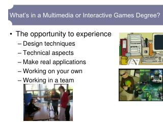 What's in a Multimedia or Interactive Games Degree?