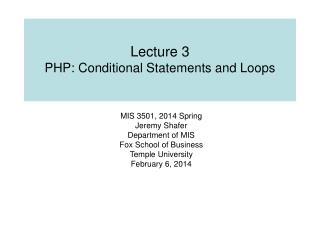 Lecture 3 PHP: Conditional Statements and Loops