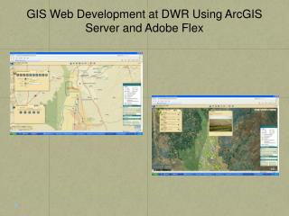 GIS Web Development at DWR Using ArcGIS Server and Adobe Flex
