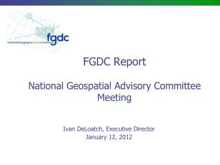 FGDC Report National Geospatial Advisory Committee Meeting