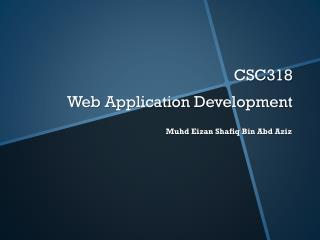 CSC318  Web Application Development