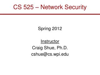 CS 525 – Network Security