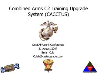 Combined Arms C2 Training Upgrade System (CACCTUS)