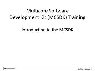 Introduction to the MCSDK