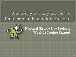 University of Maryland & the  Smithsonian Institution present: