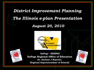 District Improvement Planning The Illinois e-plan Presentation  August 20, 2010