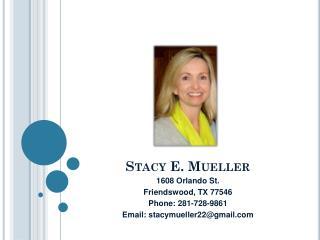 Stacy E. Mueller