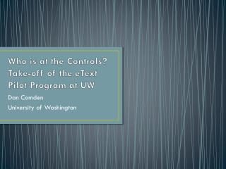 Who is at the Controls? Take-off of the  eText Pilot Program at UW