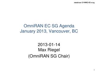 OmniRAN EC SG Agenda January 2013, Vancouver, BC