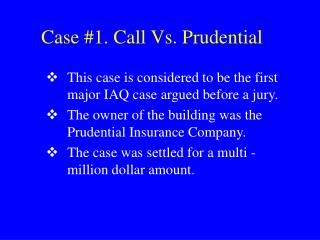Case 1. Call Vs. Prudential