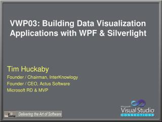 VWP03: Building Data Visualization Applications with WPF & Silverlight