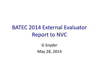 BATEC 2014 External Evaluator Report to NVC