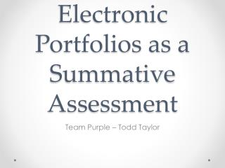 Electronic Portfolios as a Summative Assessment