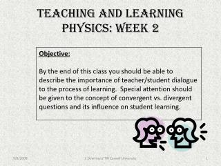 Teaching and Learning Physics: Week 2