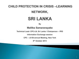 Technical Lead - CPC Learning Network / Chairperson – IPID, Sri Lanka,