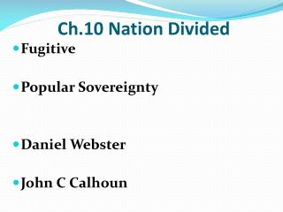 Ch.10 Nation Divided