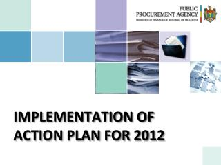 IMPLEMENTATION OF  ACTION PLAN FOR 2012