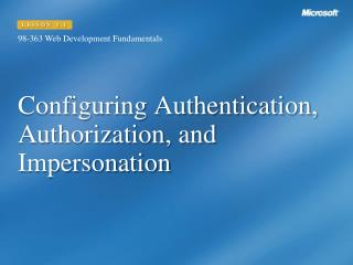 Configuring Authentication, Authorization, and Impersonation