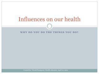 Influences on our health