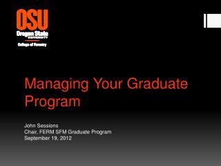 Managing Your Graduate Program
