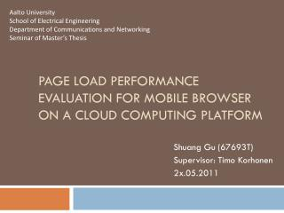 Page load performance EVALUATION FOR MOBILE BROWSER  ON A CLOUD COMPUTING PLATFORM