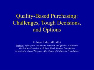 Quality-Based Purchasing: Challenges, Tough Decisions, and Options