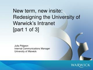 New term, new  insite : Redesigning the University of Warwick�s  Intranet [part 1 of  3]