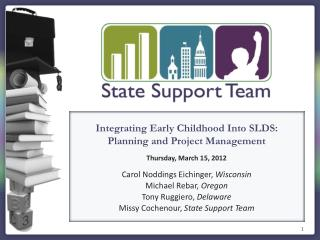 Integrating Early Childhood Into SLDS: Planning and Project  Management Thursday, March  15 , 2012