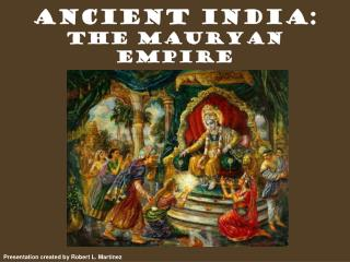 Ancient India:  The Mauryan Empire