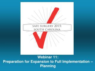 Webinar  11: Preparation for Expansion to Full Implementation –  Planning