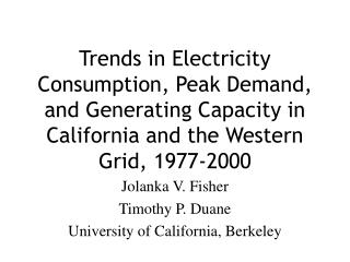 Trends in Electricity Consumption, Peak Demand, and Generating Capacity in California and the Western Grid, 1977-2000