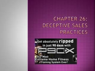 Chapter 26: Deceptive Sales Practices