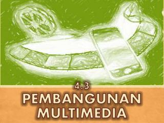4.3 PEMBANGUNAN MULTIMEDIA