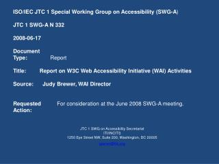 ISO/IEC JTC 1 Special Working Group on Accessibility (SWG-A ) JTC 1 SWG-A N  332 200 8 -0 6 - 17