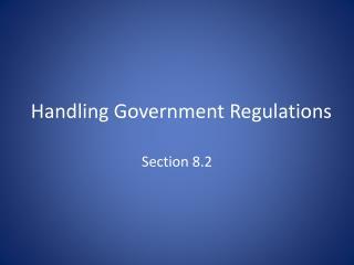 Handling Government Regulations