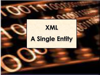 XML A Single Entity